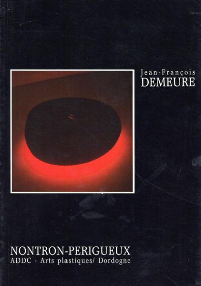 ジャン・フランソワ Jean Francois: Demeure/