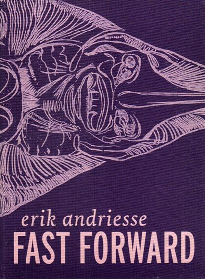 Erik Andriesse: Fast Forward/E.Andriesse/R.Hodel/H.Aarsman/Z.-Z.Eyck編