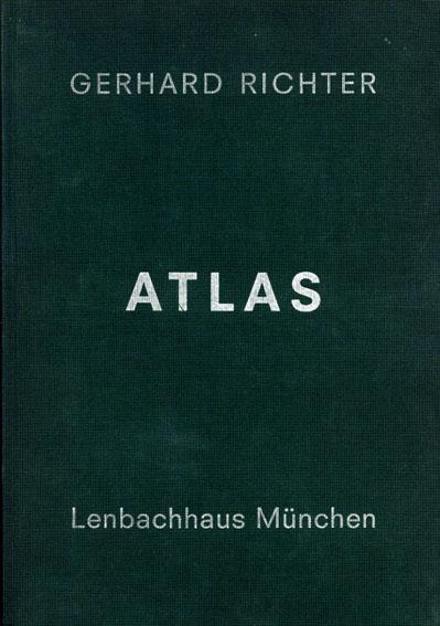 ゲルハルト・リヒター Gerhard Richter: Atlas/Ulrich Wilmes/Helmut Friedel