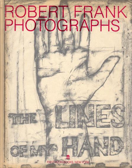 ロバート・フランク写真集 Robert Frank: The Lines of My Hand/Robert Frank
