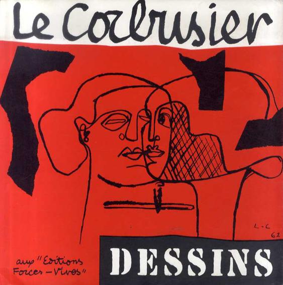 ル・コルビュジエ Le Corbusier: Dessins/