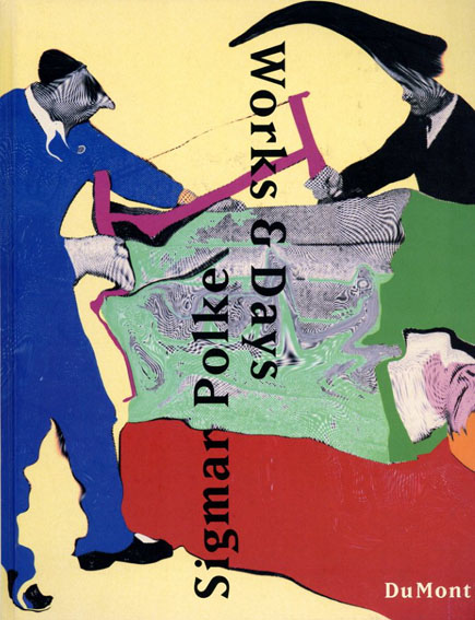 ジグマー・ポルケ Sigmar Polke: Works & Days/Sigmar Polke Bice Curiger/Hartmut Boehme/Ulli Seegers