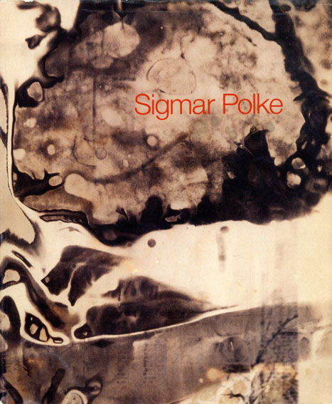 シグマー・ポルケ Sigmar Polke: Photographie/Sigmar Polke Jochen Poetter編