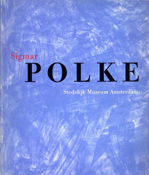 ジグマー・ポルケ Sigmar Polke: Stedelijk Museum Amsterdam/