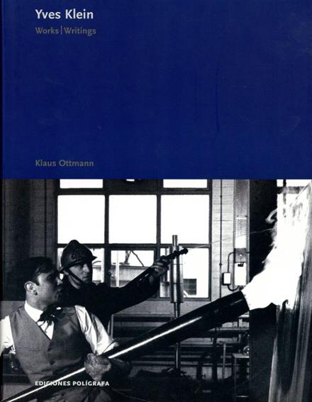 イヴ・クライン Yves Klein: Works, Writings/