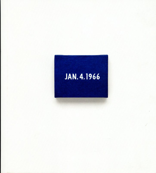 河原温 On Kawara: Date Painting(s) in New York and 136 Other Cities/Tommy Simoens/Angela Choon編