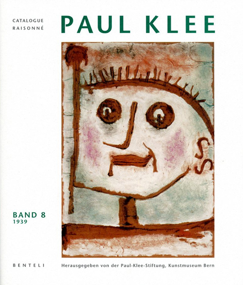 パウル・クレー カタログ・レゾネ Paul Klee: Band8 1939/Josef Helfenstein Antique Collectors'Club Corporate Author