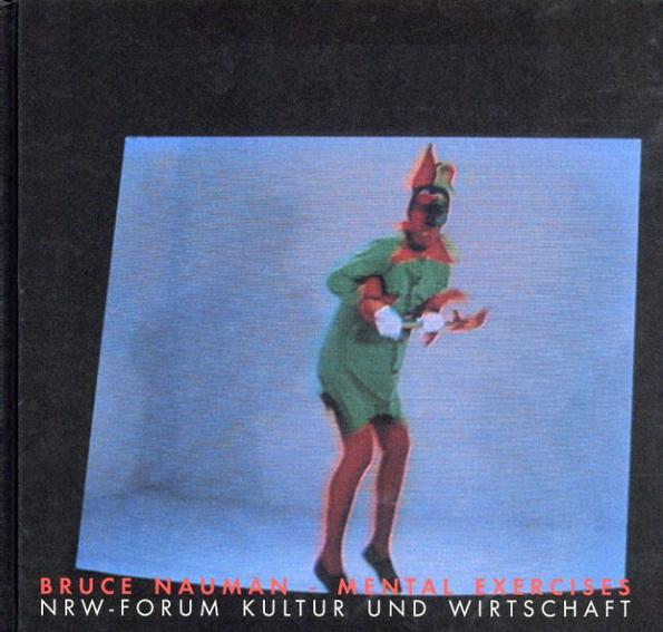 ブルース・ナウマン Bruce Nauman: Mental Exercises/Bruce Nauman