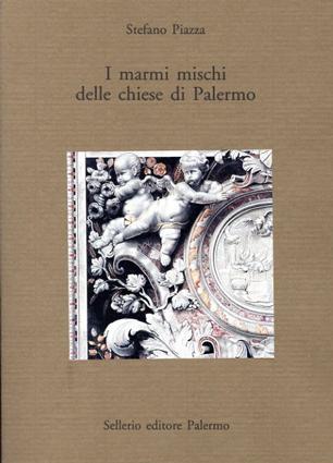 パレルモの教会の混合大理石 I Marmi Mischi Delle Chiese Di Palermo/Stefano Piazza