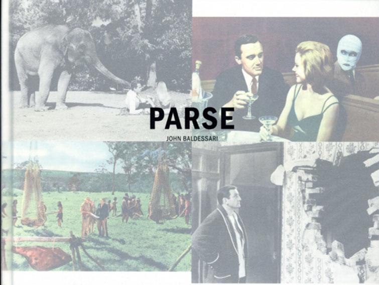 ジョン・バルデッサリ John Baldessari: Parse/Beatrix Ruf編