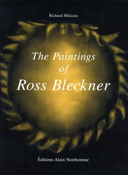 ロス・ブレックナー The Paintings of Ross Bleckner/Richard Milazzo
