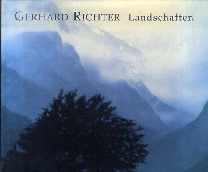 ゲルハルト・リヒター Gerhard Richter: Landscapes/Gerhard Richter, Dietmar Elger