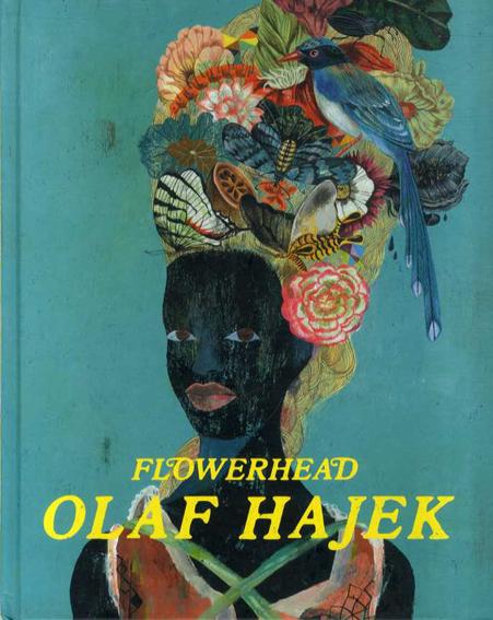 オラフ・ハジェック Olaf Hajek: Flowerhead/Olaf Hajek