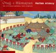 Otag-i Humayun: the Ottoman Imperial Tent Complex/Nurhan Atasoyのサムネール