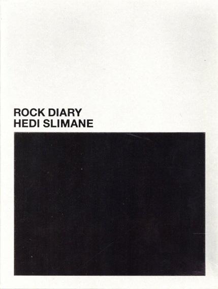 エディ・スリマン写真集 Hedi Slimane: Rock Diary/Vince Aletti