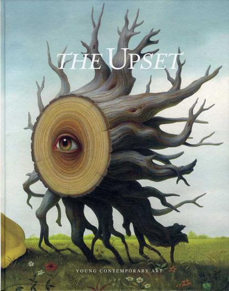 The Upset: Young Contemporary Art/Robert Klanten Aaron Nather/Cailan Burns/Daniel Richter/奈良美智/Leopold Rabus他収録