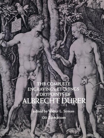 アルブレヒト・デューラー The Complete Engravings,Etchings And Drypoints of Albrecht Durer/Walter L.Strauss編