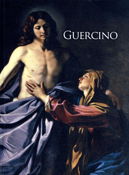グエルチーノ展 よみがえるバロックの画家 Guercino/渡辺晋輔