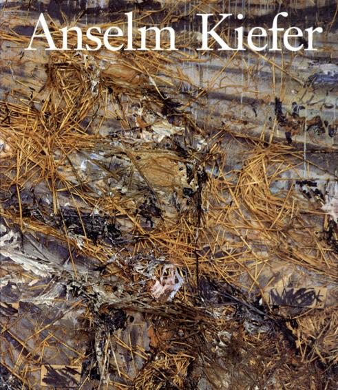 アンゼルム・キーファー Anselm Kiefer/Mark Rosenthal