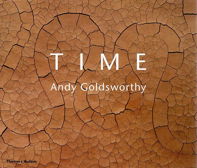 アンディ・ゴールズワージー Andy Goldsworthy: Time/Terry Friedman