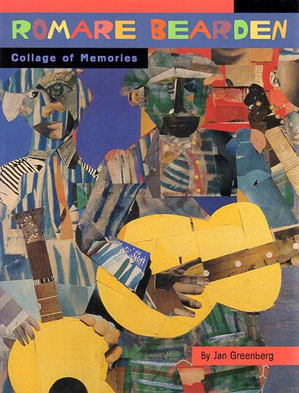 ロメア・ビアーデン Romare Bearden: Collage of Memories/Jan Greenberg