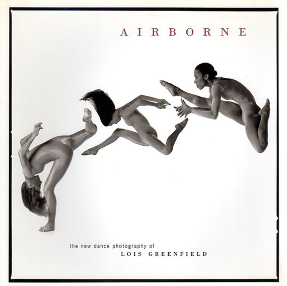 Airborne: The New Dance Photography of Lois Greenfield/ロイス・グリーンフィールド