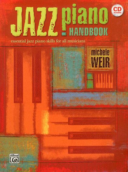 Jazz Piano Handbook: Essential Jazz Piano Skills for All Musicians/Michele Weir編