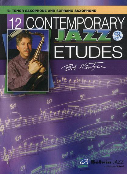 12 Contemporary Jazz Etudes: B-flat Tenor Saxophone/Bob Mintzer
