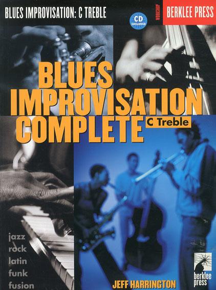 Blues Improvisation Complete: C Treble/Jeff Harrington