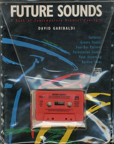 Future Sounds: A Book Contemporary Drumset Concepts/David Garibaldi