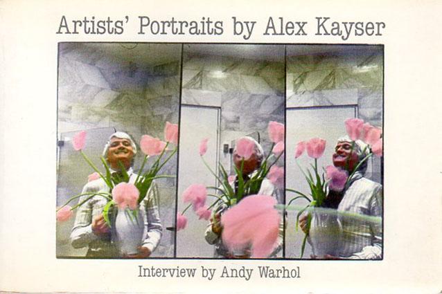 アレックス・カイザー Artists' Portraits by Alex Kayser/Alex Kayser Interview by Andy Warhol