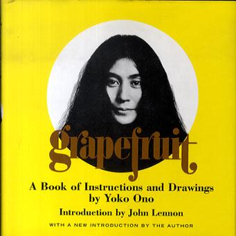 オノ・ヨーコ Grapefruit: A Book of Instructions and Drawings by Yoko Ono/
