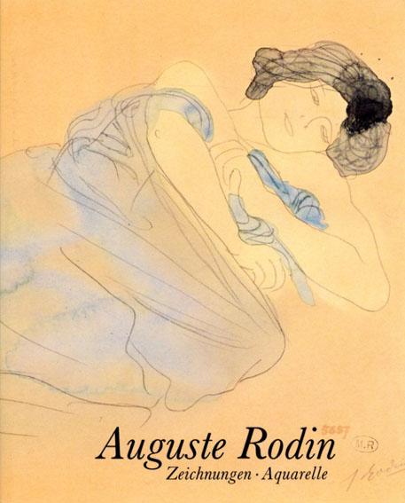 オーギュスト・ロダン Auguste Rodin: Zeichnungen Und Aquarelle/Auguste Rodin Ernst-Gerhard Guese編