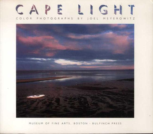 ジョエル・マイロウィッツ写真集 Cape Light: Color Photographs by Joel Meyerowitz/Joel Meyerowitz Clifford S.Ackley寄