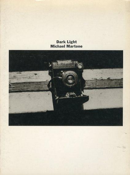 Michael Martone: Dark Light/Michael Martone