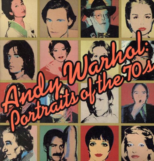 アンディ・ウォーホル Andy Warhol Portraits of the 70s/Andy Warhol