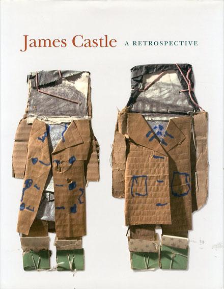ジェームス・チャールズ・キャッスル James Castle: A Retrospective/Jeffrey Wolf Ann Percy編 Ann Percy/Jacqueline Crist/Brendan Greaves/Nancy Ash/Scott Homolka他寄