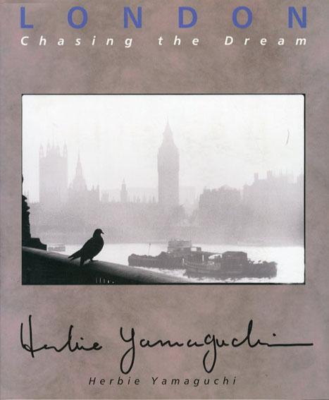 ハービー・山口写真集 London Chasing The Dream/ハービー・山口