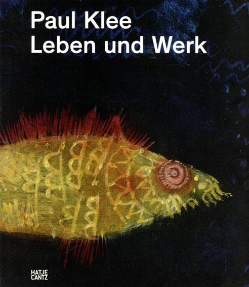 パウル・クレー Paul Klee: Leben und Werk/