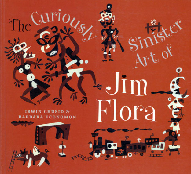 ジム・フローラ Curiously Sinister Art of Jim Flora/Irwin Chusid
