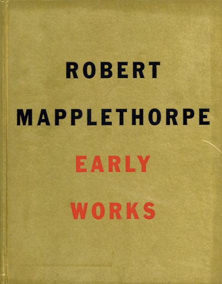 ロバート・メイプルソープ写真集 Robert Mapplethorpe: Early Works/Robert Miller