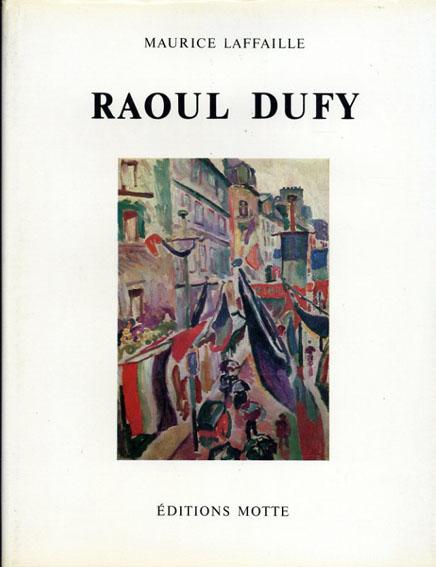 ラウル・デュフィ カタログ・レゾネ Raoul Dufy: Catalogue Raisonne De L'oeuvre Peint 全5冊揃/Maurice Laffaille