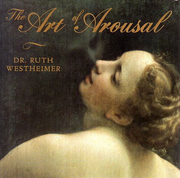 The Art of Arousal/Ruth K.Westheimer