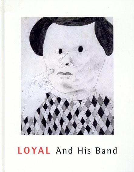 Loyal: And His Band/Martin Lilja/ Kristian Bengtsson/ Amy Giunta