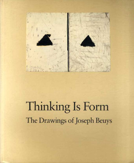 ヨーゼフ・ボイスのドローイング Thinking Is Form: The Drawings of Joseph Beuys /Ann Temkin