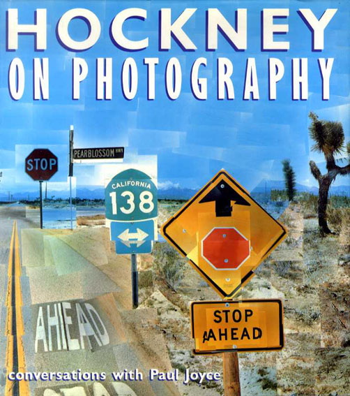 ディヴィッド・ホックニー David Hockney: Hockney on Photography/Paul Joyce