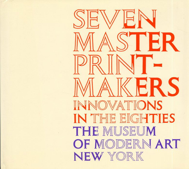 Seven Master Printmakers: Innovations In The Eighties/Riva Castleman Guy Daveport編