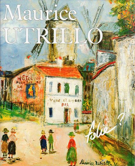 モーリス・ユトリロ Maurice Utrillo/Maurice Utrillo