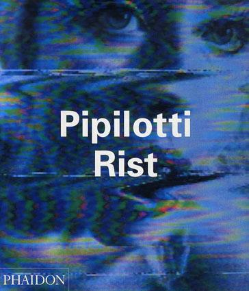 ピピロッティ・リスト Pipilotti Rist/Peggy Phelan