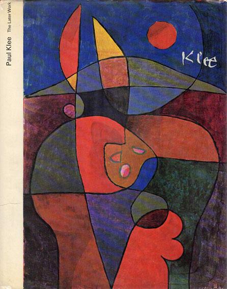 パウル・クレー Paul Klee: The Late Work/